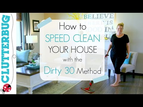 Speed clean in 30 minutes